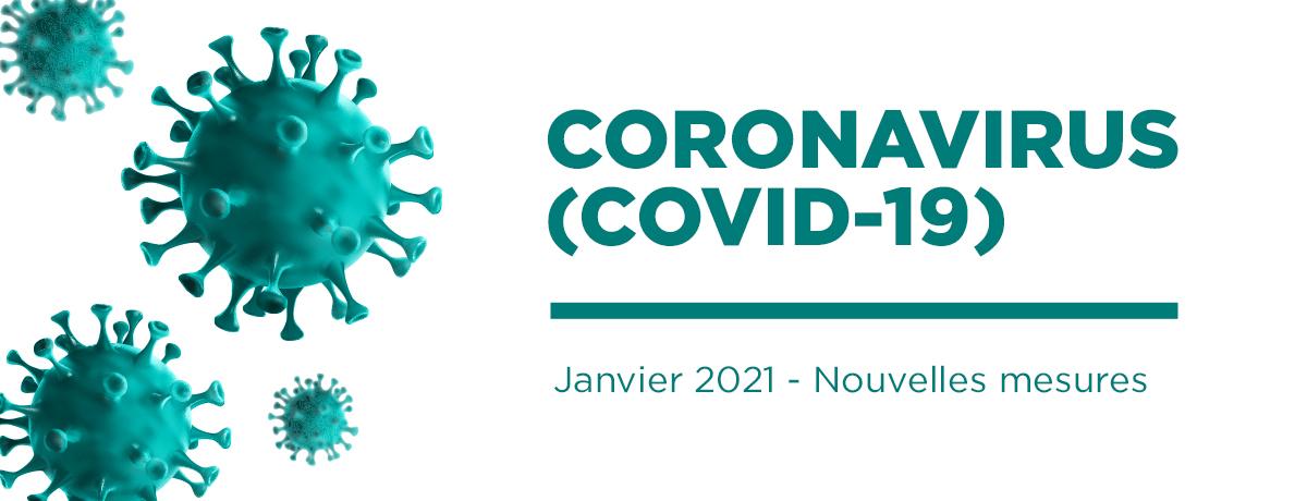 Coronavirus (COVID-19) - Nouvelles mesures | Janvier 2021