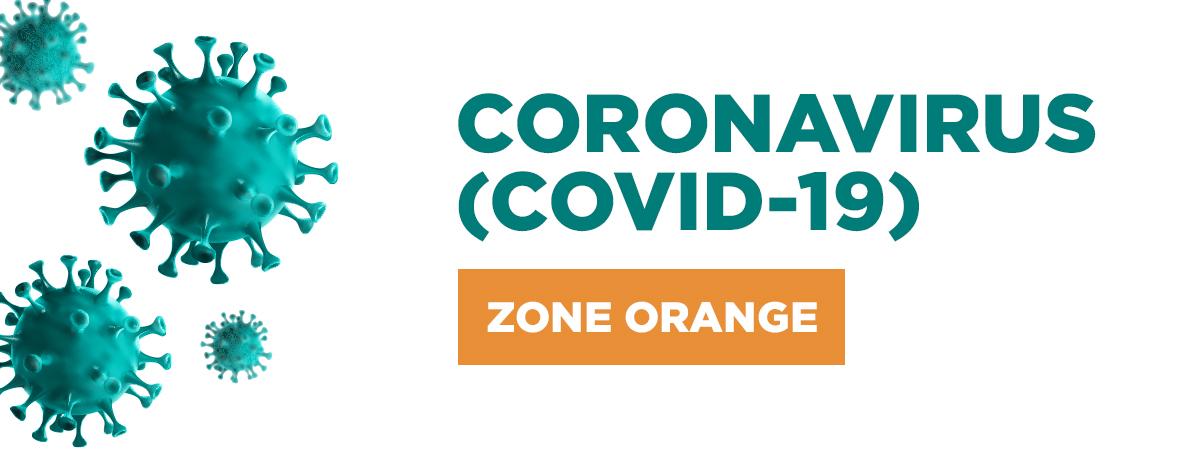 Coronavirus (COVID-19) - Zone orange