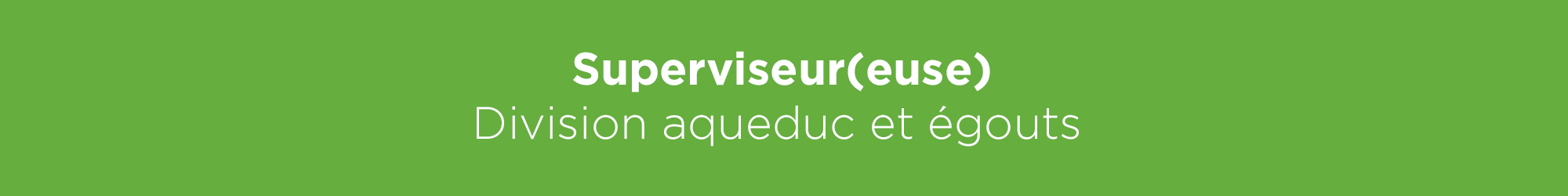 Emploi | Superviseur(euse) - Division aqueduc et égouts | Ville de Magog