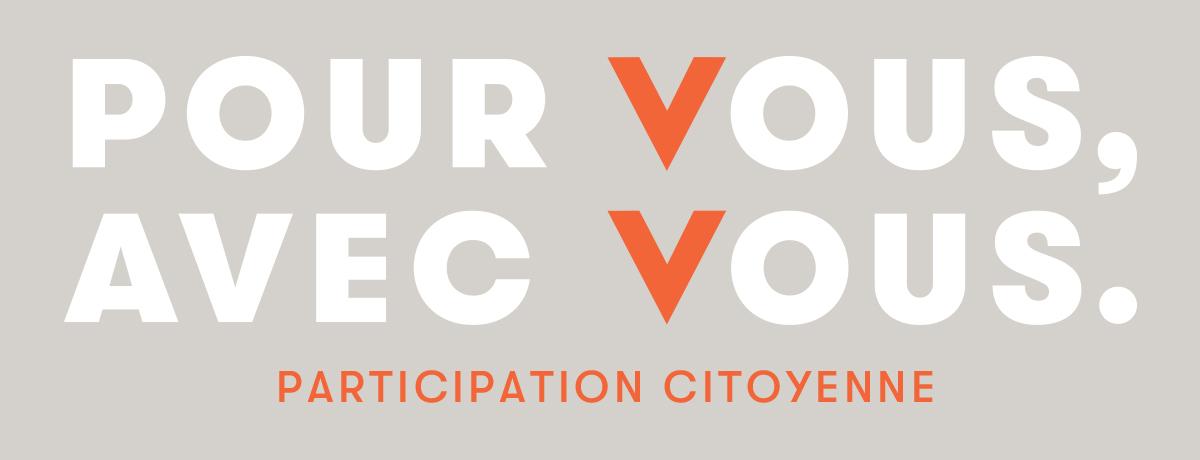 Pour vous avec vous | Participation citoyenne