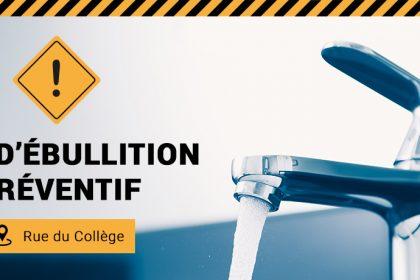 Communiqué - Coupure d'eau et avis d'ébullition préventif sur la rue du Collège, entre les rues Somers et Bowen
